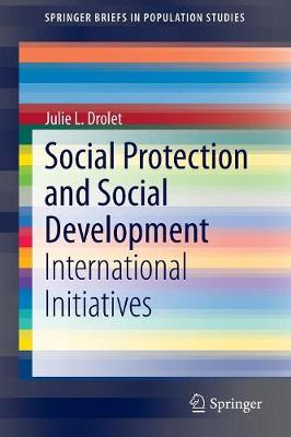 Social Protection and Social Development: International Initiatives - SpringerBriefs in Population Studies (Paperback)