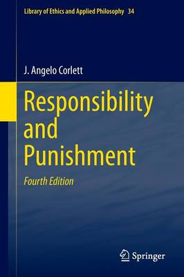 Responsibility and Punishment - Library of Ethics and Applied Philosophy 34 (Paperback)