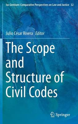 The Scope and Structure of Civil Codes - Ius Gentium: Comparative Perspectives on Law and Justice 32 (Hardback)