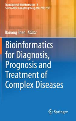 Bioinformatics for Diagnosis, Prognosis and Treatment of Complex Diseases - Translational Bioinformatics 4 (Hardback)