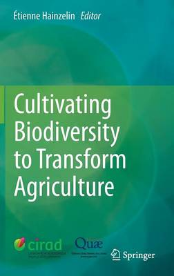 Cultivating Biodiversity to Transform Agriculture (Hardback)