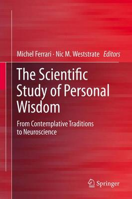 The Scientific Study of Personal Wisdom: From Contemplative Traditions to Neuroscience (Hardback)