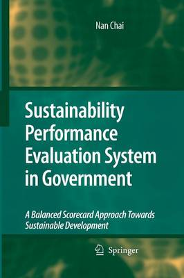 Sustainability Performance Evaluation System in Government: A Balanced Scorecard Approach Towards Sustainable Development (Paperback)