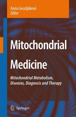 Mitochondrial Medicine: Mitochondrial Metabolism, Diseases, Diagnosis and Therapy (Paperback)