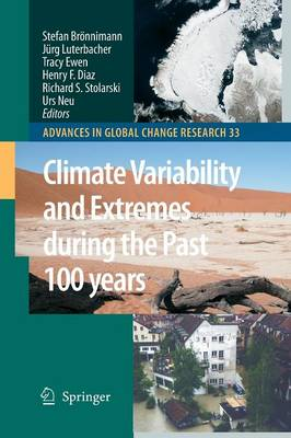 Climate Variability and Extremes during the Past 100 years - Advances in Global Change Research 33 (Paperback)
