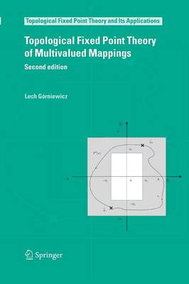 Topological Fixed Point Theory of Multivalued Mappings - Topological Fixed Point Theory and Its Applications 4 (Paperback)