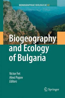 Biogeography and Ecology of Bulgaria - Monographiae Biologicae 82 (Paperback)