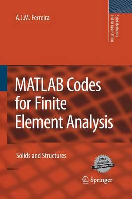 MATLAB Codes for Finite Element Analysis: Solids and Structures - Solid Mechanics and Its Applications 157 (Paperback)