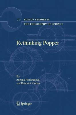 Rethinking Popper - Boston Studies in the Philosophy and History of Science 272 (Paperback)