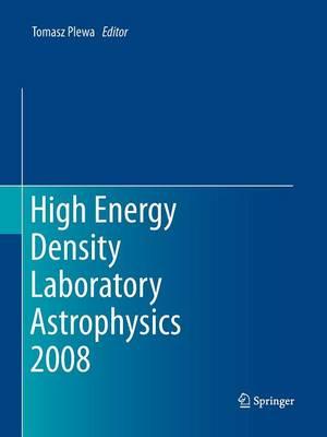 High Energy Density Laboratory Astrophysics 2008 (Paperback)