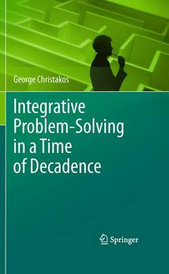 Integrative Problem-Solving in a Time of Decadence (Paperback)