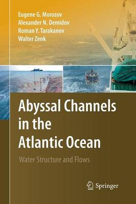 Abyssal Channels in the Atlantic Ocean: Water Structure and Flows (Paperback)