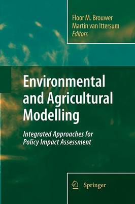 Environmental and Agricultural Modelling:: Integrated Approaches for Policy Impact Assessment (Paperback)