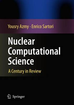Nuclear Computational Science: A Century in Review (Paperback)