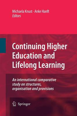 Continuing Higher Education and Lifelong Learning: An international comparative study on structures, organisation and provisions (Paperback)
