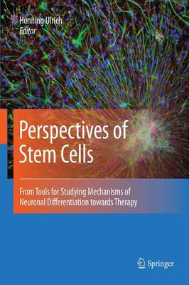 Perspectives of Stem Cells: From tools for studying mechanisms of neuronal differentiation towards therapy (Paperback)
