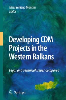 Developing CDM Projects in the Western Balkans: Legal and Technical Issues Compared (Paperback)