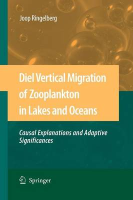 Diel Vertical Migration of Zooplankton in Lakes and Oceans: causal explanations and adaptive significances (Paperback)