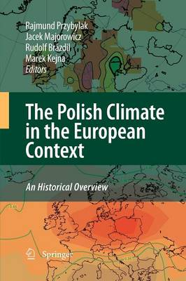 The Polish Climate in the European Context: An Historical Overview (Paperback)
