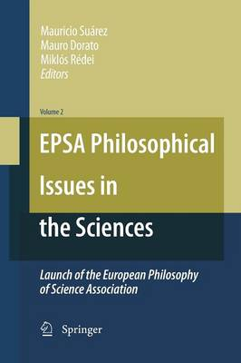 EPSA Philosophical Issues in the Sciences: Launch of the European Philosophy of Science Association (Paperback)