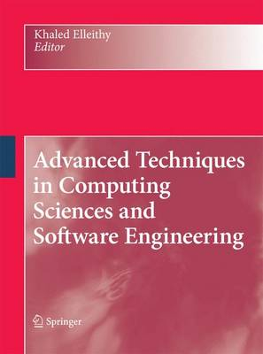 Advanced Techniques in Computing Sciences and Software Engineering (Paperback)