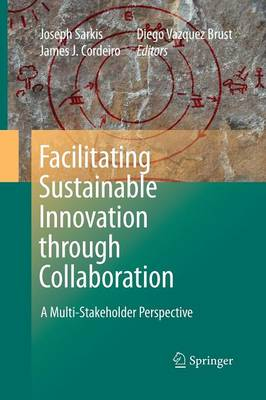 Facilitating Sustainable Innovation through Collaboration: A Multi-Stakeholder Perspective (Paperback)
