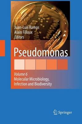 Pseudomonas: Volume 6: Molecular Microbiology, Infection and Biodiversity (Paperback)