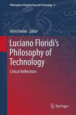 Luciano Floridi's Philosophy of Technology: Critical Reflections - Philosophy of Engineering and Technology 8 (Paperback)