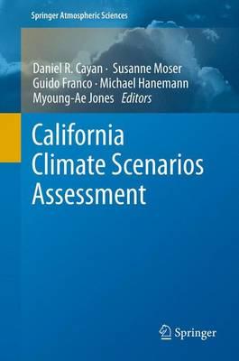 California Climate Scenarios Assessment - Springer Atmospheric Sciences (Paperback)