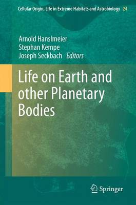 Life on Earth and other Planetary Bodies - Cellular Origin, Life in Extreme Habitats and Astrobiology 24 (Paperback)