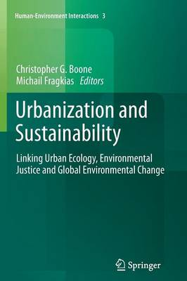 Urbanization and Sustainability: Linking Urban Ecology, Environmental Justice and Global Environmental Change - Human-Environment Interactions 3 (Paperback)