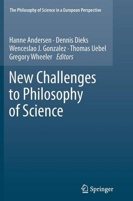 New Challenges to Philosophy of Science - The Philosophy of Science in a European Perspective 4 (Paperback)
