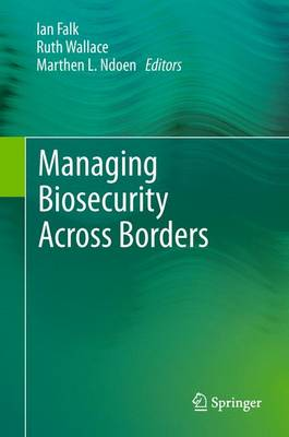Managing Biosecurity Across Borders (Paperback)