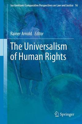 The Universalism of Human Rights - Ius Gentium: Comparative Perspectives on Law and Justice 16 (Paperback)