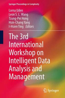 The 3rd International Workshop on Intelligent Data Analysis and Management - Springer Proceedings in Complexity (Paperback)