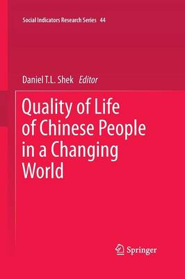 Quality of Life of Chinese People in a Changing World - Social Indicators Research Series 44 (Paperback)