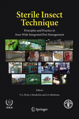 Sterile Insect Technique: Principles and Practice in Area-Wide Integrated Pest Management (Paperback)