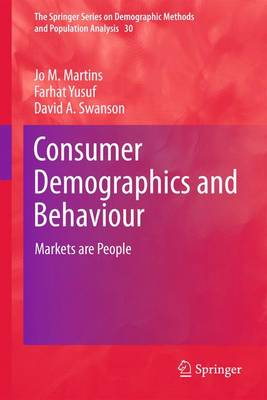 Consumer Demographics and Behaviour: Markets are People - The Springer Series on Demographic Methods and Population Analysis 30 (Paperback)