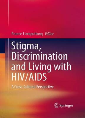 Stigma, Discrimination and Living with HIV/AIDS: A Cross-Cultural Perspective (Paperback)