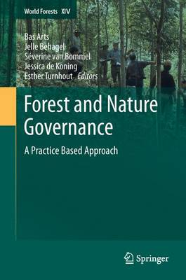 Forest and Nature Governance: A Practice Based Approach - World Forests 14 (Paperback)