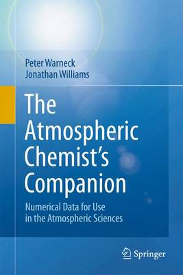 The Atmospheric Chemist's Companion: Numerical Data for Use in the Atmospheric Sciences (Paperback)
