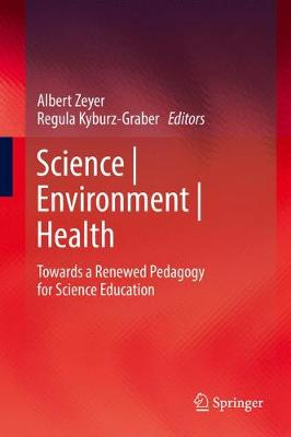 Science | Environment | Health: Towards a Renewed Pedagogy for Science Education (Paperback)
