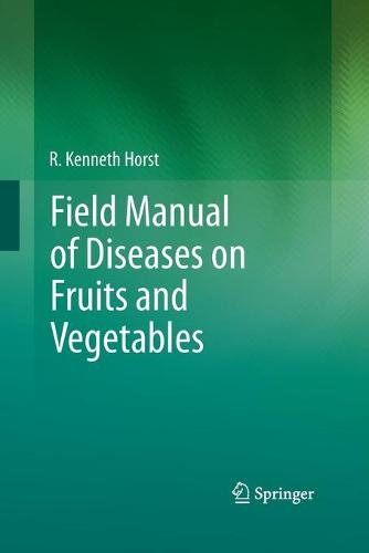 Field Manual of Diseases on Fruits and Vegetables (Paperback)