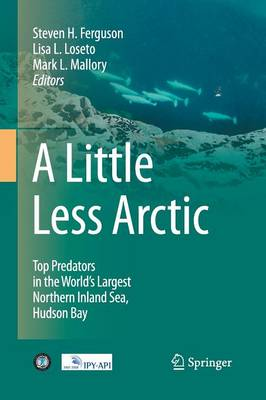 A Little Less Arctic: Top Predators in the World's Largest Northern Inland Sea, Hudson Bay (Paperback)