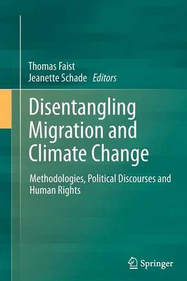 Disentangling Migration and Climate Change: Methodologies, Political Discourses and Human Rights (Paperback)