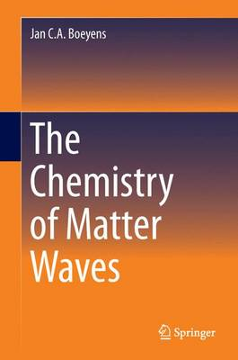 The Chemistry of Matter Waves (Paperback)