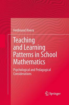 Teaching and Learning Patterns in School Mathematics: Psychological and Pedagogical Considerations (Paperback)