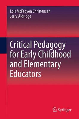 Critical Pedagogy for Early Childhood and Elementary Educators (Paperback)