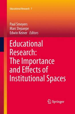 Educational Research: The Importance and Effects of Institutional Spaces - Educational Research 7 (Paperback)