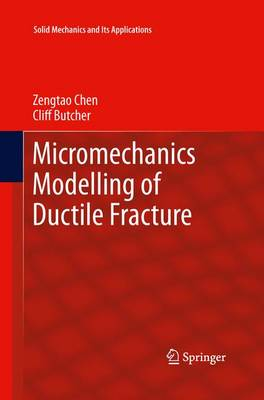 Micromechanics Modelling of Ductile Fracture - Solid Mechanics and Its Applications 195 (Paperback)